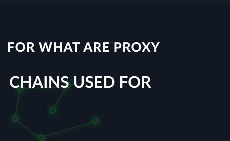For what are proxy chains used for?