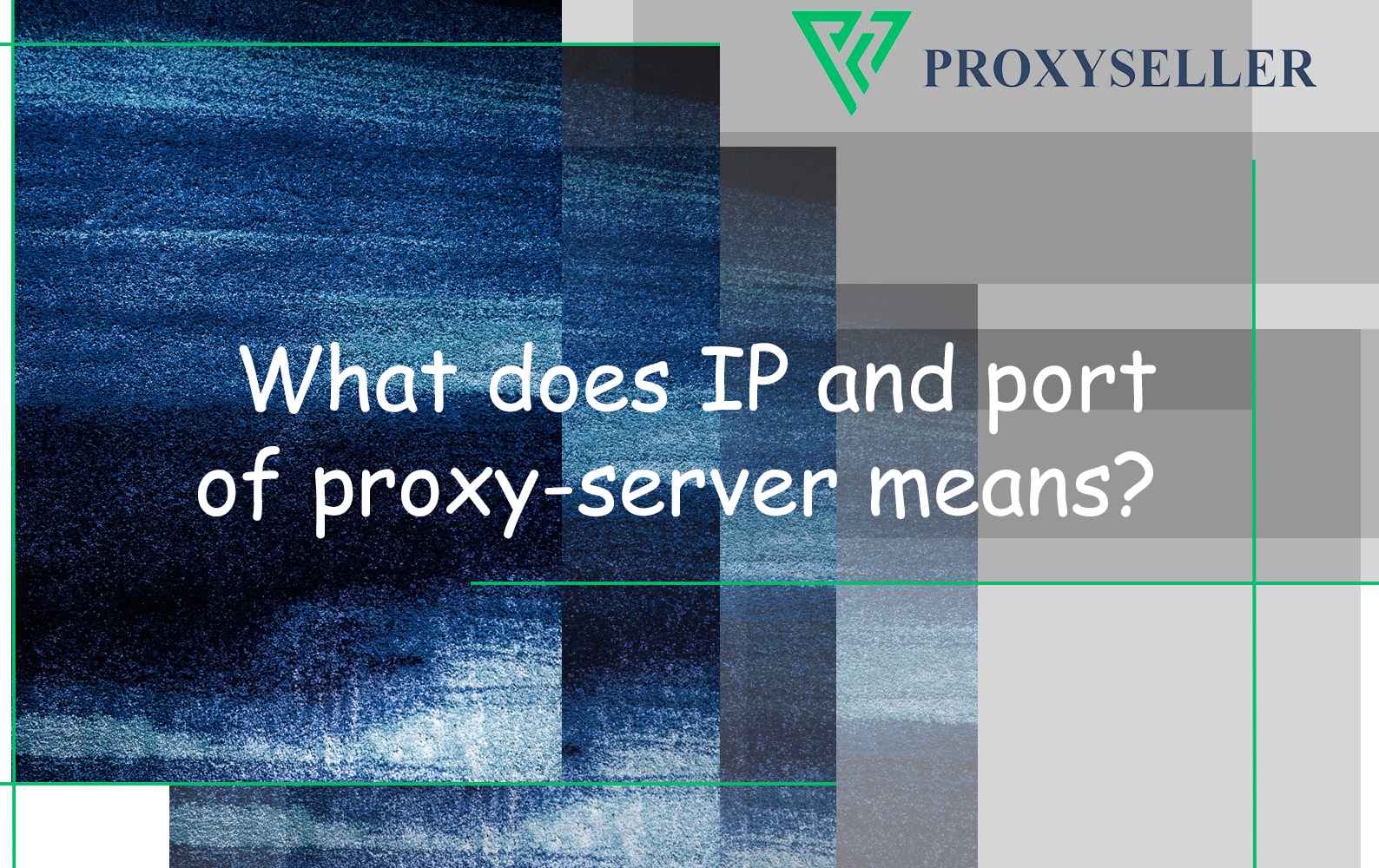What does IP and port of proxy-server means?