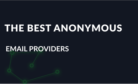 The best free anonymous email providers