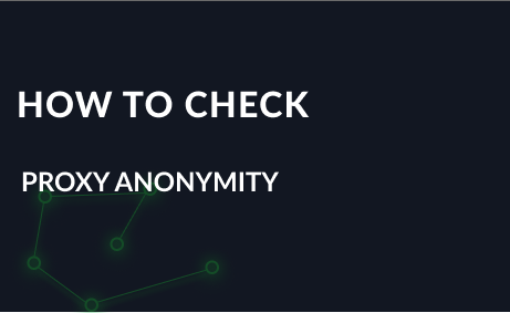 How to check a proxy anonymity
