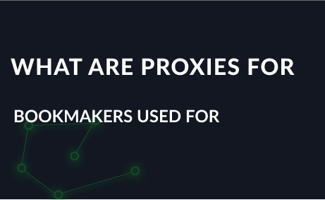 What are proxies for bookmakers used for