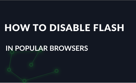 How to disable Flash in popular browsers