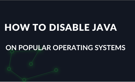 How to disable Java on popular operating systems