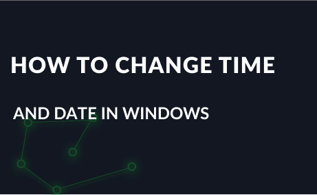 How to change the time and date in Windows