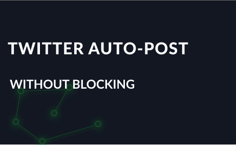 Twitter auto-posting without blocking