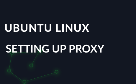 Setting up proxy in Ubuntu
