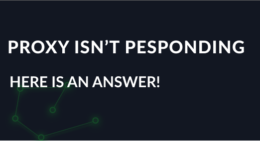 The proxy server isn't responding, how to solve? Here is an answer!