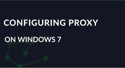 Configuring a proxy server on Windows 7