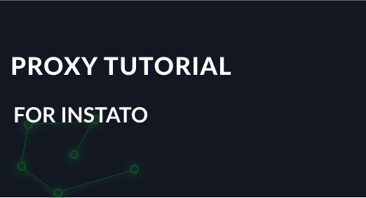 Proxy Tutorial for Instato
