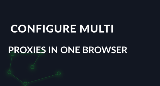 Configure multiple proxies in one browser